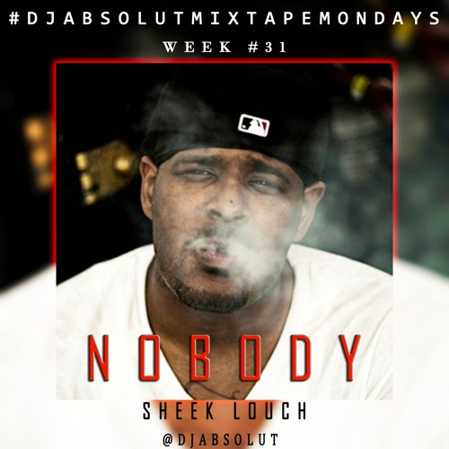 "Sheek Louch – ""Nobody"""