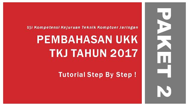 Pembahasan UKK TKJ 2017 Paket 2