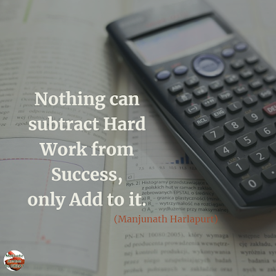 "Famous Quotes About Success And Hard Work: ""Nothing can subtract hard work from success, only add to it."" - Manjunath Harlapur"