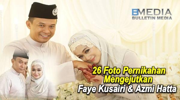 26 Foto Pernikahan Mengejutkan Faye Kusairi Dengan Azmi Hatta, Bekas Suami Elly Mazlein