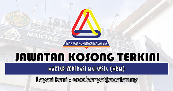 Jawatan Kosong 2019 di Maktab Koperasi Malaysia (MKM)