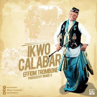 MUSIC: Effiom Trombone – Ikwo Calabar