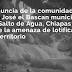 Denuncia de la comunidad San José el Bascan municipio de Salto de Agua, Chiapas ante la amenaza de lotificar su territorio