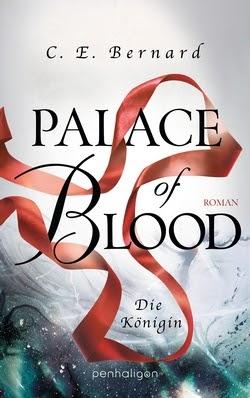Bücherblog. Rezension. Buchcover. Palace of Blood - Die Königin (Band 4) von C. E. Bernard. Fantasy. Jugendbuch. Penhaligon Verlag.
