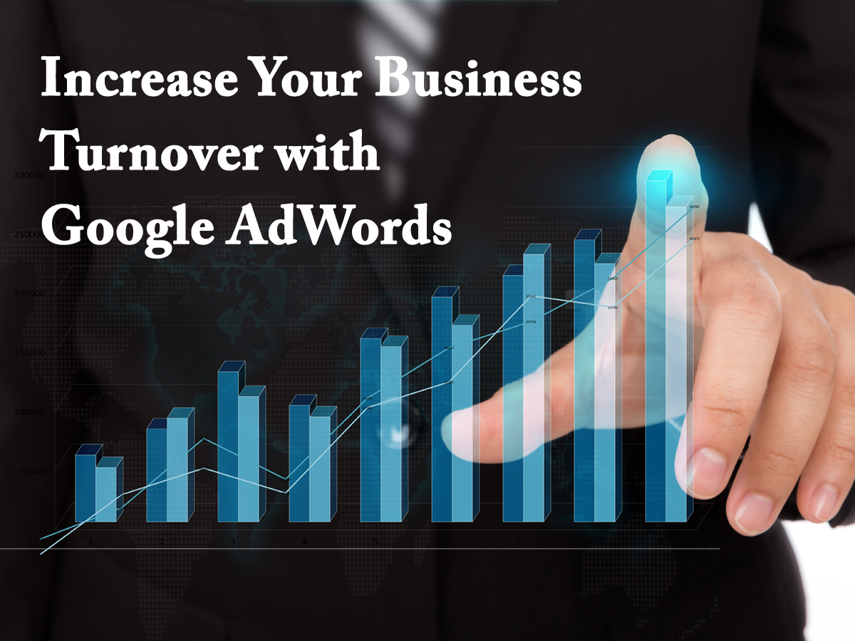 Increase Your Business Turnover with Google AdWords