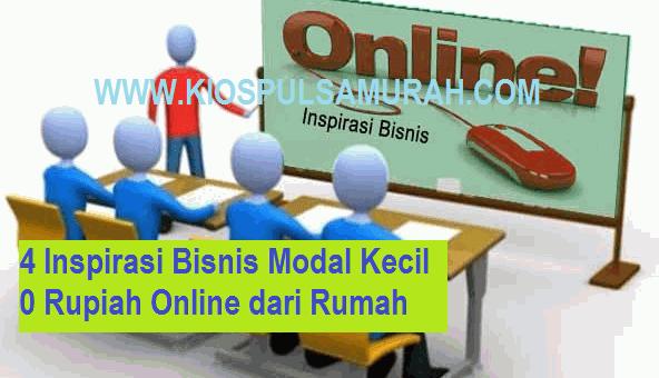 4 Inspirasi Bisnis Modal Kecil 0 Rupiah Online dari Rumah