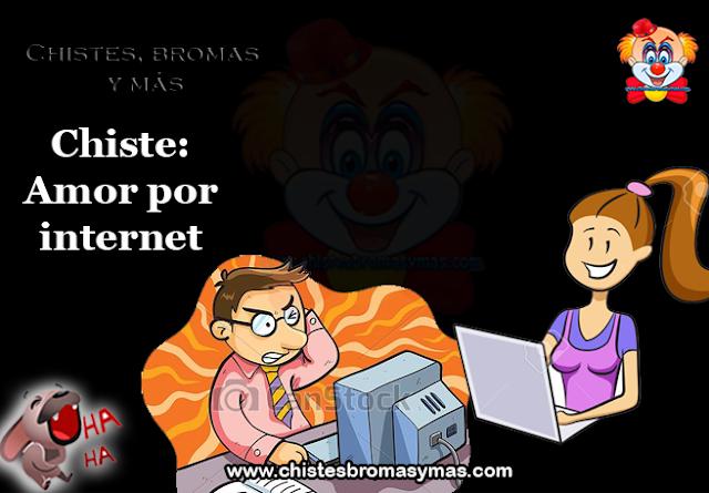 """Chiste: Amor por internet, la hija, le manda un e-mail a su Padre:   - """"Papá, estoy enamorada de un chico que está muy lejos de mi.  Chiste: Amor por internet  Estoy en Nueva York y el vive en el Puerto Rico."""