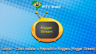 Tutorial – Assista TV no seu Android ou PC com todos canais funcionando com ( Addon Rogger Stream).