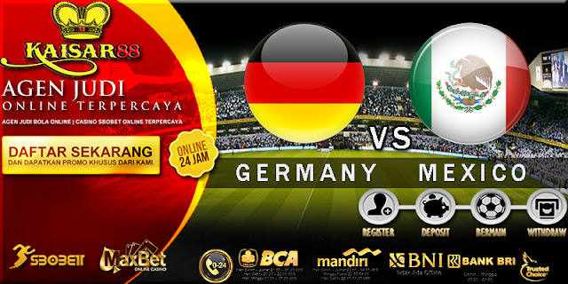 PREDIKSI GERMANY VS MEXICO 30 JUNI 2017