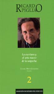 Ricardo Piglia: la escritura y el arte nuevo de la sospecha /Daniel Mesa Gancedo