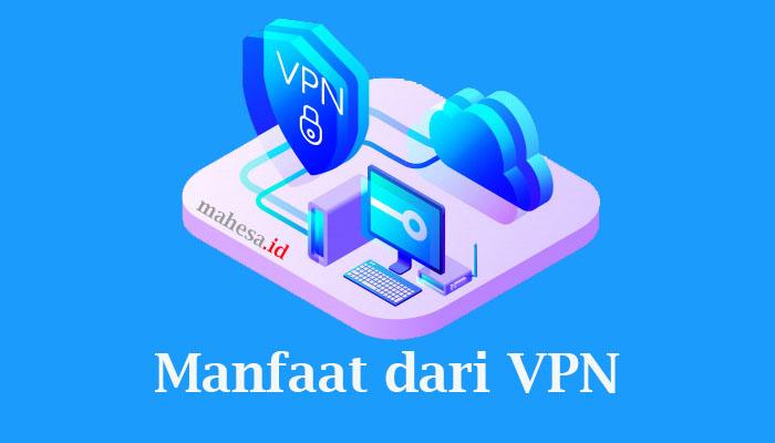 kekurangan dan kelebihan mnggunakan VPN