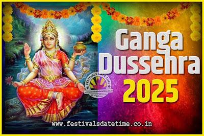 2025 Ganga Dussehra Pooja Date and Time, 2025 Ganga Dussehra Calendar