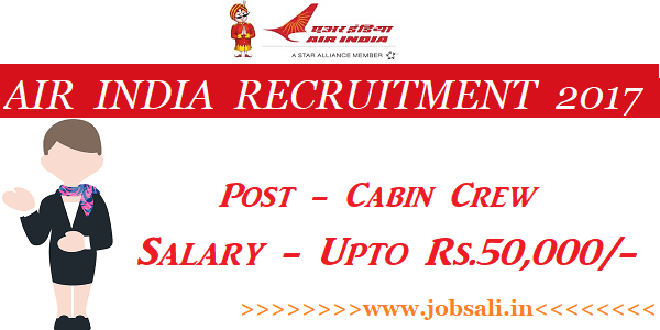 Air India Cabin Crew Recruitment 2017, Air India Vacancy, Air India Jobs