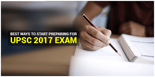 Best ways to start preparing for UPSC 2017 Exam, upsc-ias-exam-preparation