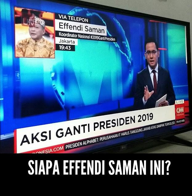 Siapa Effendi Saman Hingga Mengaku Koordinator #2019GantiPresiden? Ini Faktanya