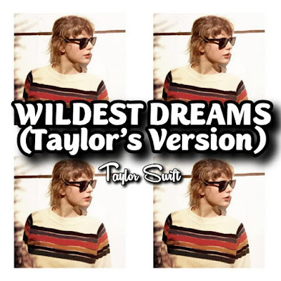 Taylor Swift's Song: WILDEST DREAMS (Taylor's Version) - Chorus: Say you'll remember me Standin' in a nice dress Starin' at the sunset.. Streaming - MP3 Download