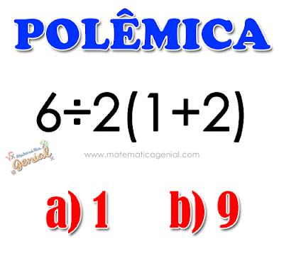 6÷2(1+2)  Expressão numérica polêmica