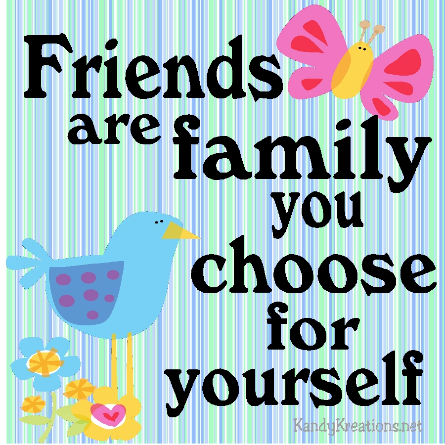 Family We Choose Quotes: Friends Are Family Printable Quote