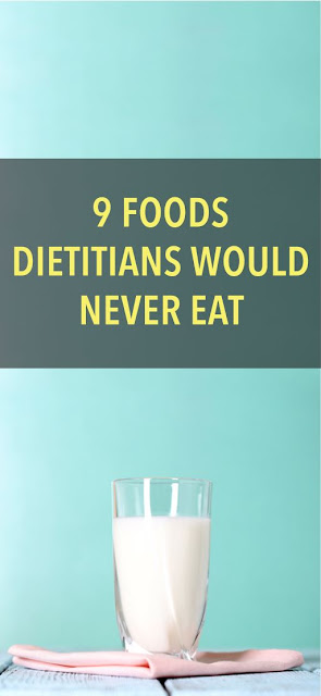 9 foods your dietitian won't touch