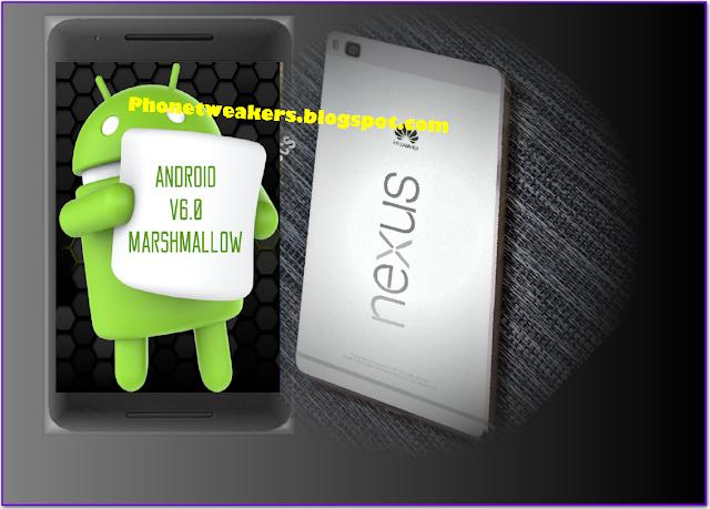 Huawei Nexus 6P  Marshmallow