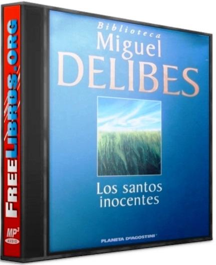 Los santos inocentes – Miguel Delibes [AudioLibro]
