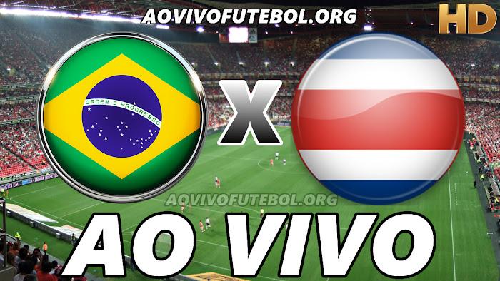 Assistir Brasil x Costa Rica Ao Vivo Online Grátis