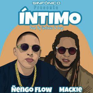 Ñengo Flow Ft. Mackie – Íntimo