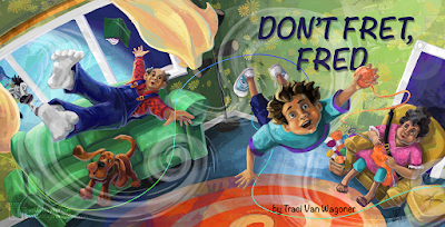 Don't Fret Fred cover illustration. Written and Illustrated by Traci Van Wagoner