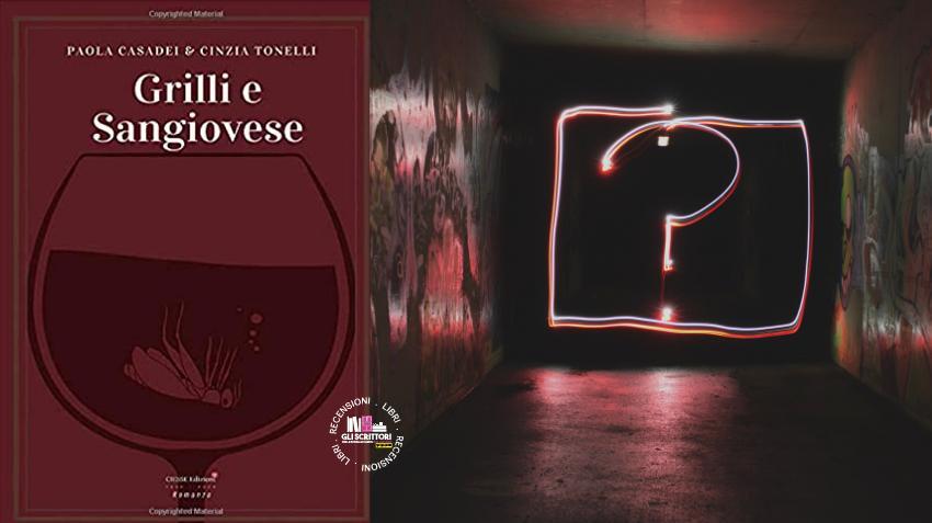 Recensione: Grilli e Sangiovese, un giallo di Paola Casadei e Cinzia Tonelli