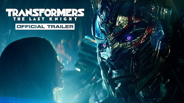 Transformers: The Last Knight (VIDEO TRAILER)