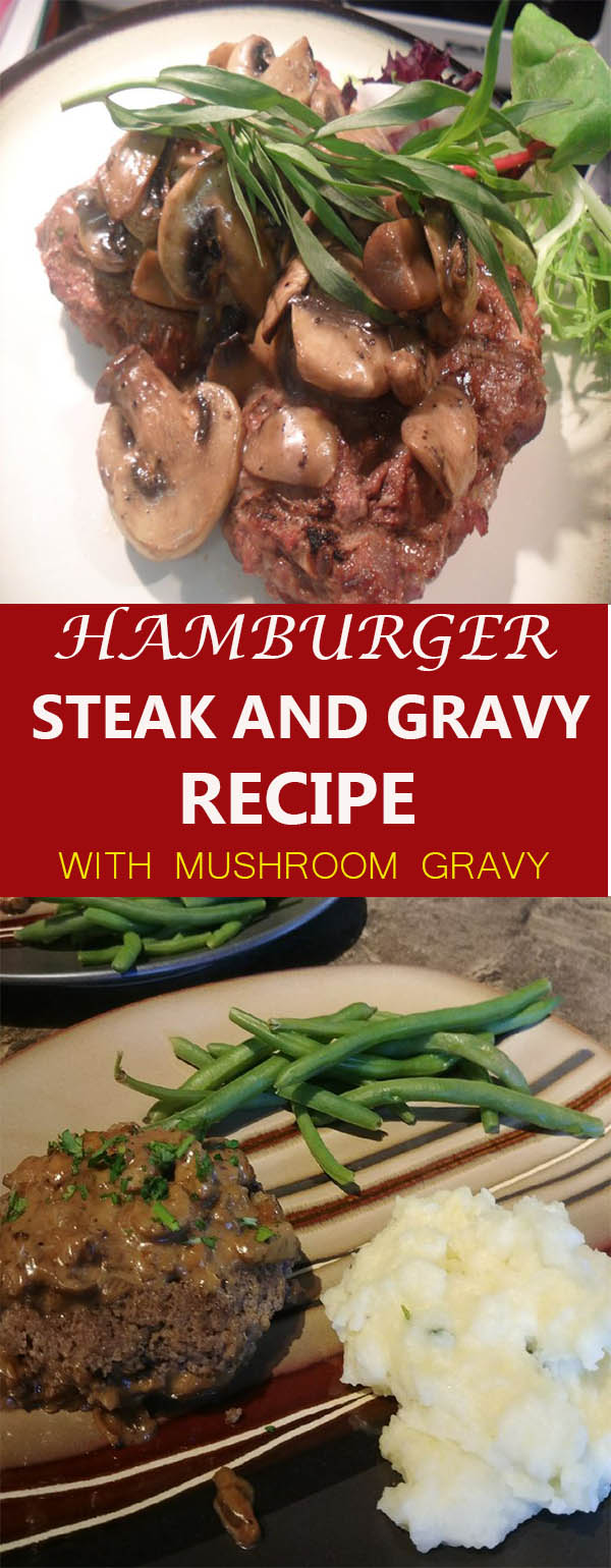 HAMBURGER STEAK AND GRAVY RECIPE (WITH MUSHROOM GRAVY)