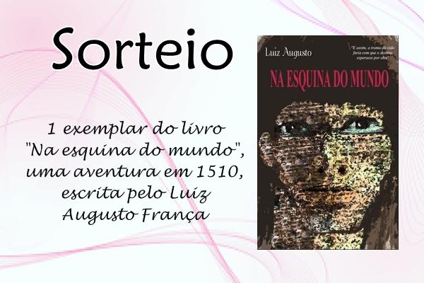 Sorteio, livro, Luiz Augusto França, Na esquina do mundo