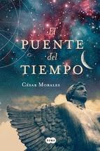 http://lecturasmaite.blogspot.com.es/2013/05/el-puente-del-tiempo-de-cesar-morales.html
