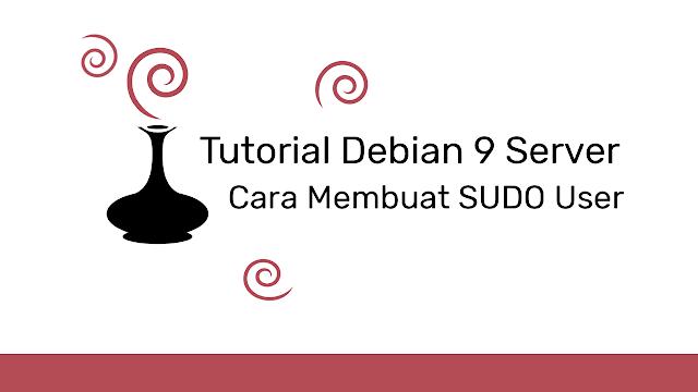 Cara Membuat SUDO User Debian 9