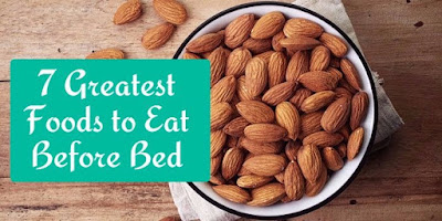 The 7 Greatest Foods to Eat Before Bed, techonlines