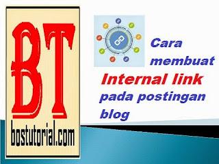 cara membuat link internal pada postingan blog