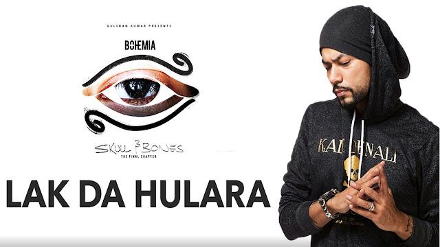 Bohemia: Lak Da Hulara Lyrics - Skull & Bones