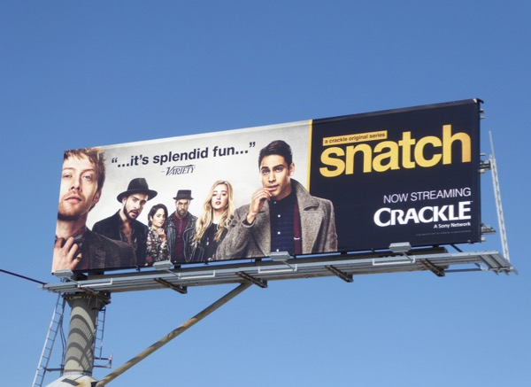 Snatch series premiere billboard