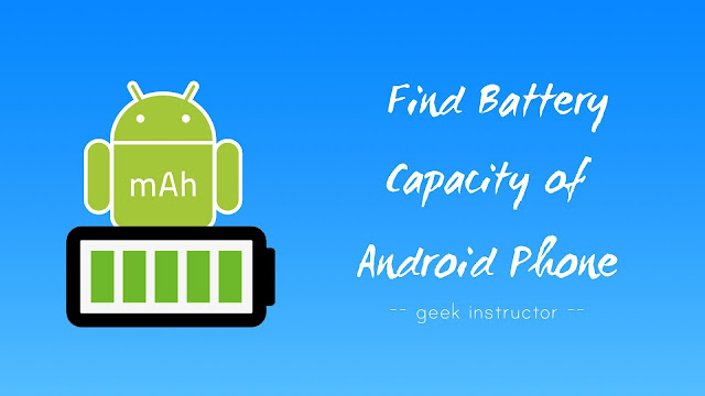 Find battery capacity (mAh) of Android phone
