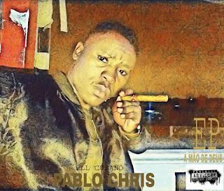 Pablo Chris - A Mão De Deus (EP)