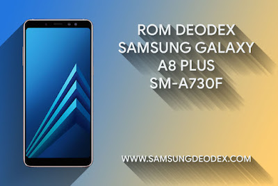 ROM DEODEX SAMSUNG A730F
