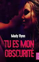 https://lesreinesdelanuit.blogspot.com/2018/07/tu-es-mon-obscurite-de-mady-flynn.html