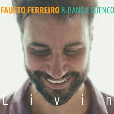 FAUSTO FERREIRO & BANDA CUENCO - Livin (2016)
