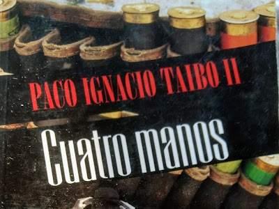 Cuatro manos - Paco Ignacio Taibo II (2012)