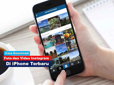 Cara Dapatkan Foto dan Video Instagram di iPhone Terbaru