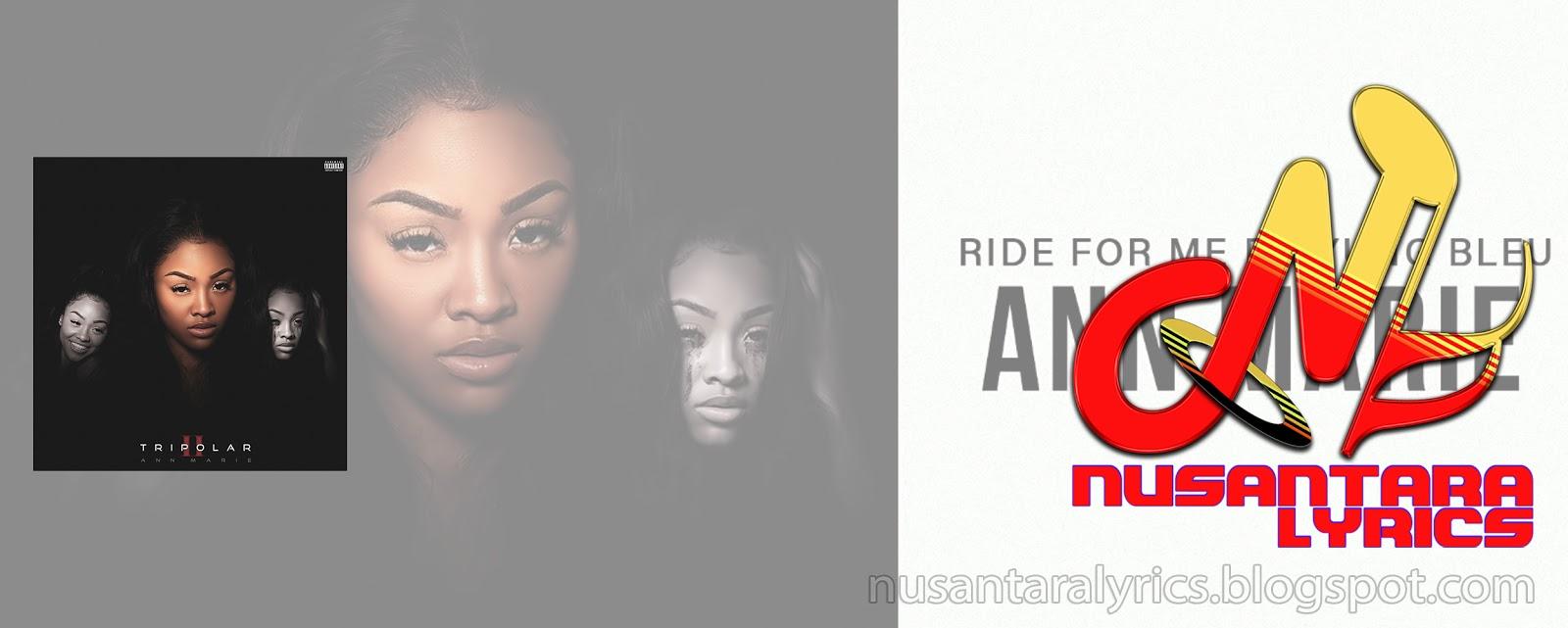 Ann Marie feat Yung Bleu - Ride for Me - Nusantara Lyrics