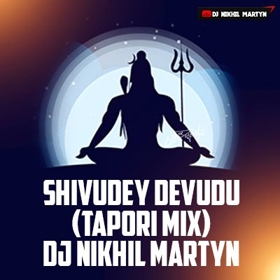 Shivudey Devudu 2K19 | Tapori Mix | Dj Nikhil Martyn