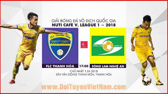 TRỰC TIẾP | FLC Thanh Hóa vs Sông Lam Nghệ An | Vòng 4 Nuti Cafe V.League 2018