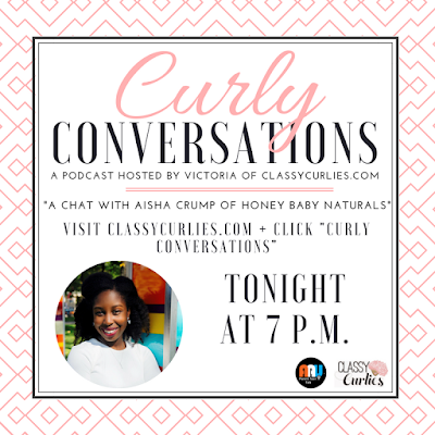 Curly Conversations episode 9 ft. Aisha Crump of Honey Baby Naturals - ClassyCurlies