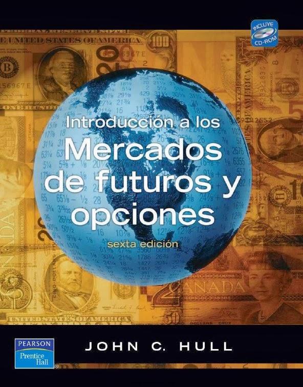 Introducción a los mercados de futuros y opciones, 6ta Edición – John C. Hull